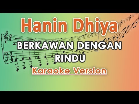 Download Hanin Dhiya - Berkawan Dengan Rindu Karaoke  Tanpa Vokal by regis Mp4 baru