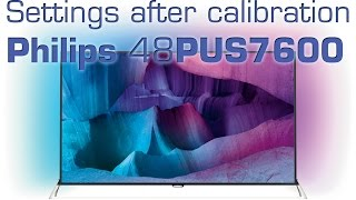 Philips 48PUS7600 UHD TV settings after calibration