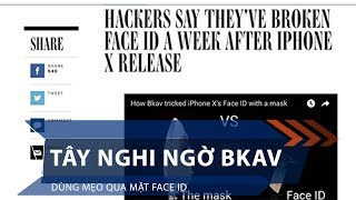 Tây nghi ngờ BKAV dùng mẹo qua mặt Face ID | VTC1