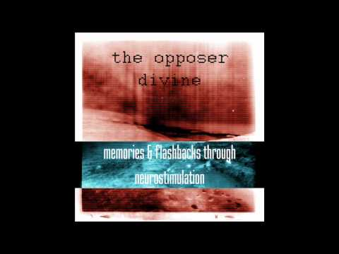 The Opposer Divine - Halothane insomniac