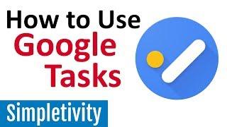 How to Use Google Tasks (Desktop & App Tutorial)