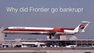 Why did the old Frontier go bankrupt?