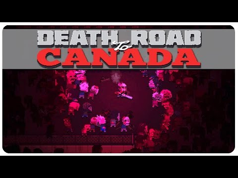DEATH ROAD TO CANADA ►One Man Gang◄ Let's Play Death Road to Canada Gameplay Part 3