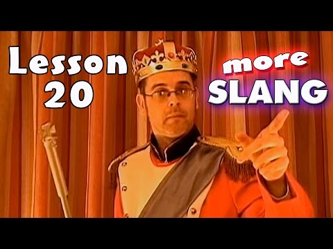 Learning English Lesson Twenty (More Slang)