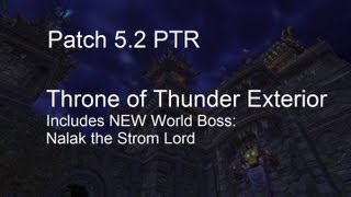 Throne of Thunder Exterior Part 1 Includes Nalak World Boss - WoW Patch 5.2 PTR !!