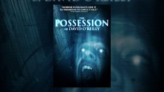 The Possession - The Possession of David O'Reilly