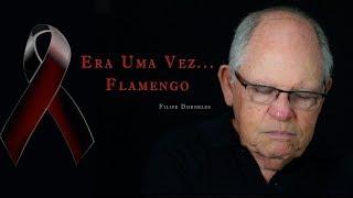 """""""Era uma vez... Flamengo"""""""