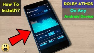 How To Install Latest (2018)  Dolby Atmos On Any Android Phone ?? | Dolby Atmos For KITKAT - NOUGAT+