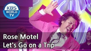 Rose Motel - Let's Go on a Trip | 장미여관 - 여행을 떠나요 [Immortal Songs 2 ENG/2018.05.19]