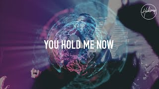 You Hold Me Now Hillsong Worship