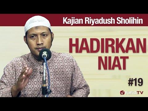 Kajian Kitab Riyadush Sholihin #19: Hadirkan Niat - Ustadz Zaid Susanto, Lc