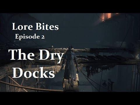 Bloodborne: LORE BITES ep 2 — The Dry Docks
