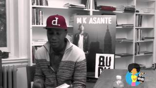 M.K. ASANTE - On Finding Your Purpose and Pursuing it Relentlessly (The BUCK Interview)