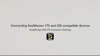 Nikon KeyMission 170: SnapBridge Connection Settings for iOS Smart Devices