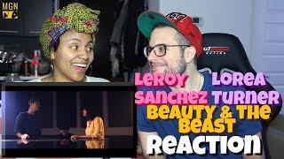 Leroy Sanchez Lorea Turner Beauty And The Beast Reaction Pt 1