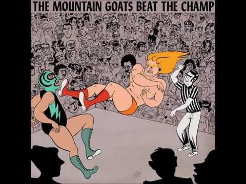 Mountain Goats - The Legend Of Chavo Guerrero