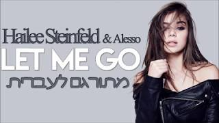 Download Lagu Hailee Steinfeld, Alesso - Let Me Go ft. Florida Georgia Line, watt | מתורגם Gratis STAFABAND
