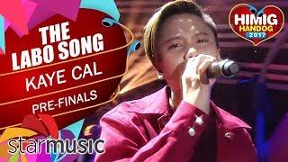 Kaye Cal - The Labo Song (Pre-Finals)