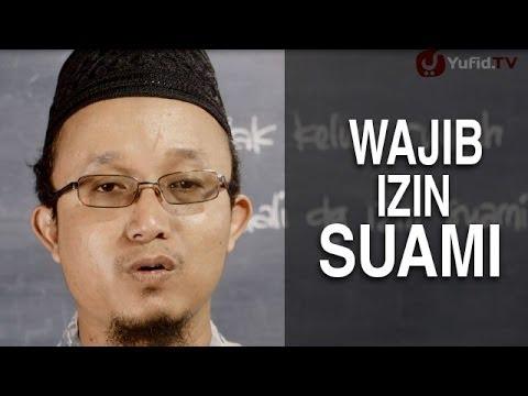 Serial Fikih Keluarga (42): Diantara Hak Suami Adalah Izinnya - Ustadz Aris Munandar