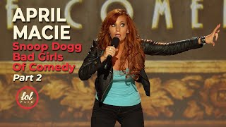April Macie • Snoop Dogg's Bad Girls of Comedy • FULL SET • Part 2 | LOLflix