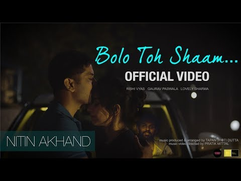 Bolo Toh Shaam - Official Music Video | Nitin Akhand | Rishi Vyas | Gaurav Paswala | Lovely Sharma