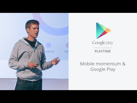 Playtime Europe - Mobile momentum & Google Play