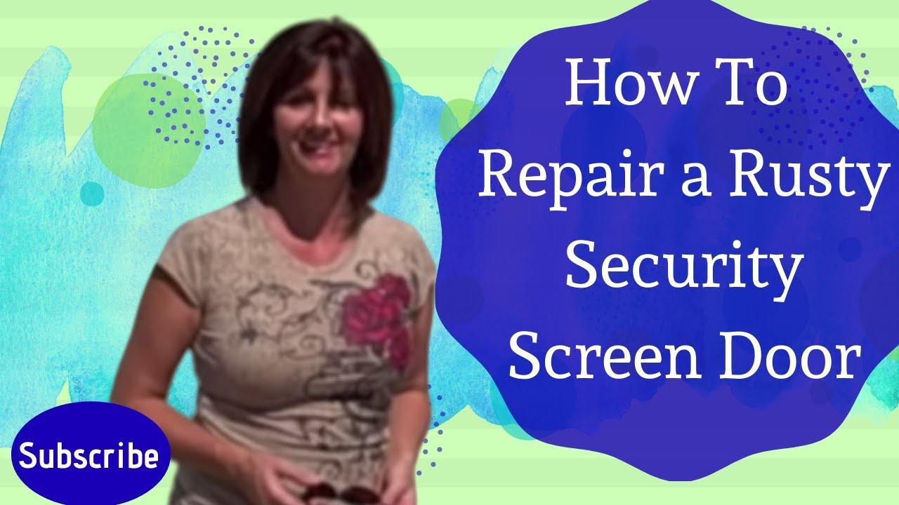 Quick Tip Security Screen Door Repair By Realtor Kim