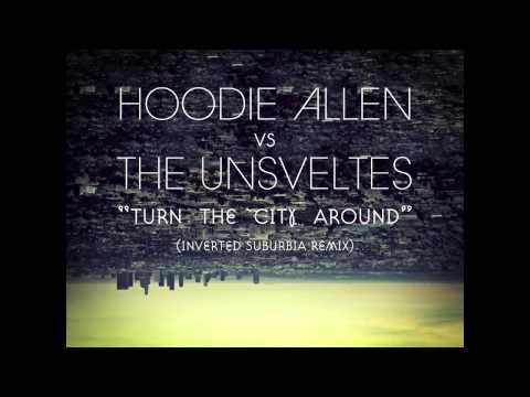 Hoodie Allen vs. The Unsveltes --Turn The City Around (Inverted Suburbia Remix)
