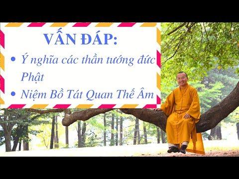 Ý nghĩa các thần tướng đức Phật, niệm Bồ Tát Quan Thế Âm