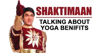 Shaktimaan (Mukesh Khanna) Talking About Yoga Benifits