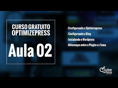 Curso Gratuito de Optimizepress - Aula 02 - Configurando o Blog