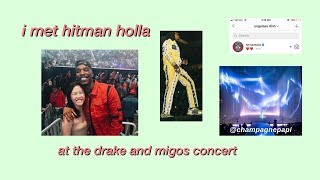 i met hitman holla at the drake and migos concert