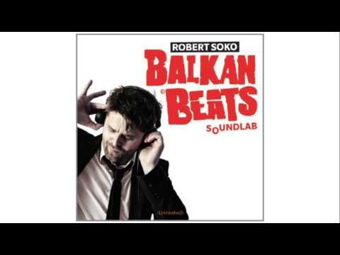 Gypsy Hill - Balkan Beast (Robert Soko Remix)