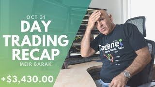 Day Trading Recap, Oct 31: I Made $3,000 On A Sick Day...