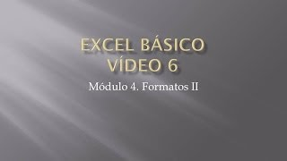 Curso Excel 2010 Básico. Video 6. Formatos II