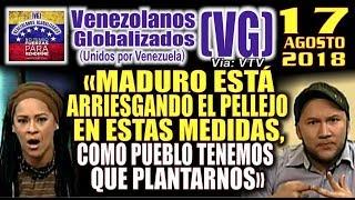 """(17/8/18) – """"Maduro está ARRlESGANÐO EL PĘLLEJ0, como pueblo tenemos que plantarnos"""" ¡TREMENÐ0S J…!"""