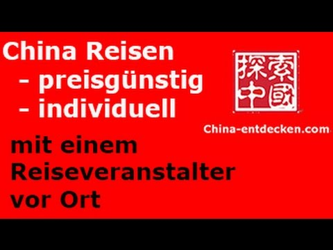 China Reisen - preisgünstig individuell und einfach
