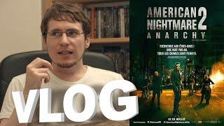Vlog - American Nightmare 2 - Anarchy