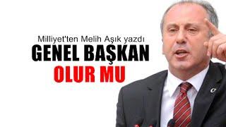 Melih Aşık : CHP İnce'liyor?