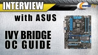 Newegg TV_ Ivy Bridge Overclocking Guide with ASUS for Intel 3rd Generation Core CPUs 3770K Z77 1155