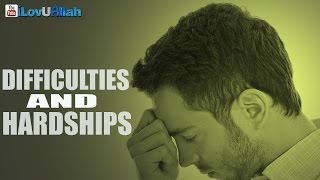 Difficulties And Hardships ᴴᴰ | Beautiful Reminder