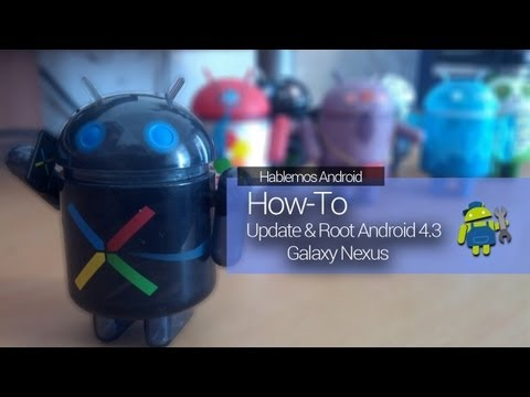 ★[How-To] Update & Root Android 4.3 Galaxy Nexus ( Español )