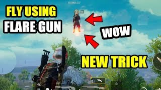 HOW TO FLY USING FLARE GUN IN PUBG MOBILE!! | Pubg Mobile Flare Gun new trick !