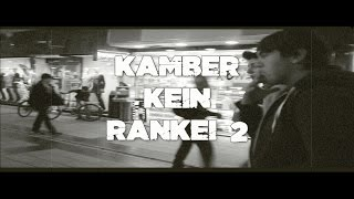 Kamber ft Kein - RanKei 2 (Official Video Clip)