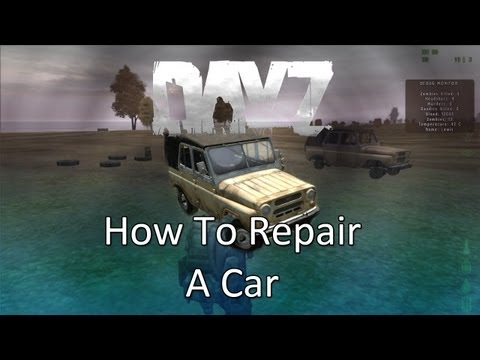 ARMA 2: DayZ Mod — How To Repair A Car!