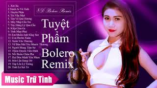 Trách Ai Vô Tình -Tuyệt Phẩm Bolero Remix - Nhạc Trữ Tình Quê Hương Nhạc Vàng Remix Hay Nhất