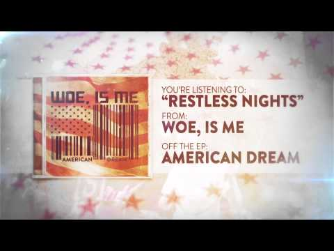 Woe Is Me - Restless Nights
