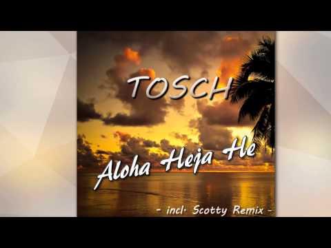 Tosch - Aloha Heja He (Original Mix)