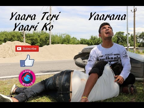 Yaara Teri Yaari Ko || Yaarana || True Heart Touching Friendship Story || Rahul Jain || Love World