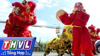 THVL | Ký sự Tết miền Tây: Thú chơi lân Tết